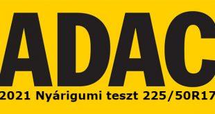 Az ADAC 2021-es nyárigumi-tesztjén 17 modellt tesztelt 225/50 R17 méretben, amit sok középkategóriás jármű használ